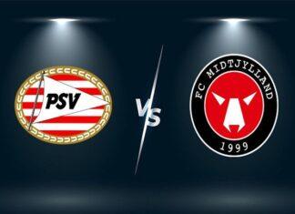 Nhận định PSV vs Midtjylland – 01h00 04/08/2021, Cúp C1 Châu Âu