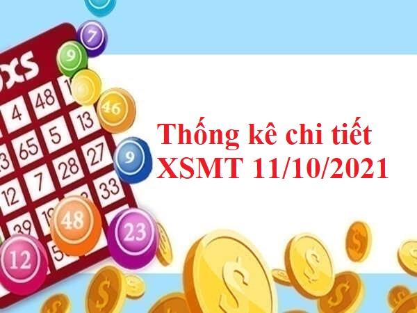 Thống kê chi tiết XSMT 11/10/2021