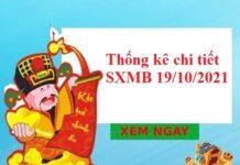 Thống kê chi tiết SXMB 19/10/2021